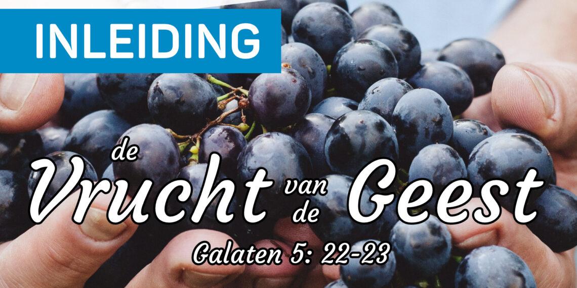 Vrucht van de Geest: Inleiding